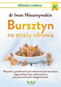 Bursztyn na straży zdrowia – dr Iwan Nieumywakin